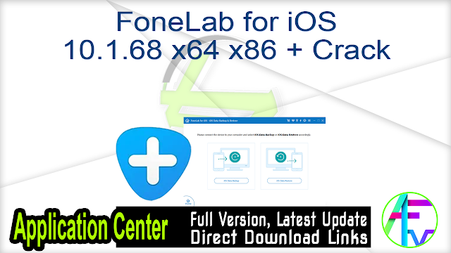 FoneLab for iOS 10.1.68 x64 x86 + Crack