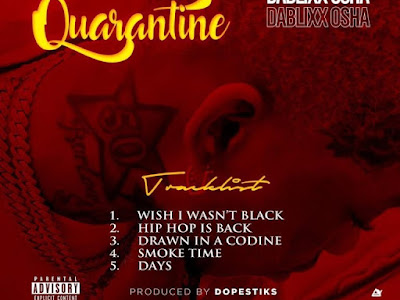 EP: Dablixx Osha – Quarantine vibe
