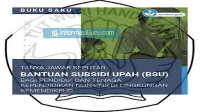 Download Buku Saku Bantuan Subsidi Upah/ BSU PTK Non PNS Di Lingkungan Kemendikbud Tahun 2020 I PDF