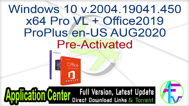 Windows 10 v.2004.19041.450 x64 Pro VL + Office2019 ProPlus en-US AUG2020 Pre-Activated