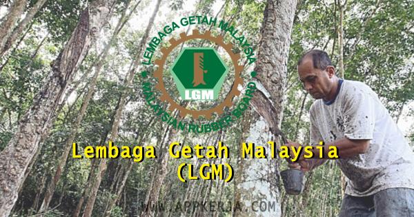 Permohonan jawatan kosong di Lembaga Getah Malaysia (LGM)