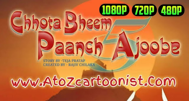 CHHOTA BHEEM - PAANCH AJOOBE FULL MOVIE IN HINDI DOWNLOAD (480P, 720P, 1080P)