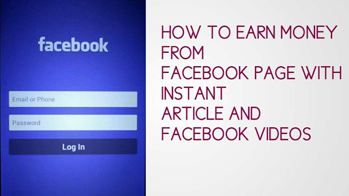 How To Earn Money From Facebook Page With Instant Article And Facebook Videos