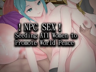 [H-GAME] NPC SEX Seeding All Women to Promote World Peace English