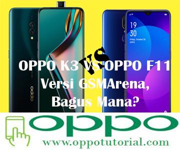OPPO K3 VS OPPO F11 Versi GSMArena, Bagus Mana?