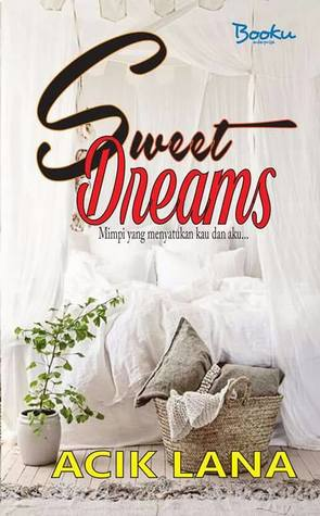 Sweet Dreams, Novel Sweet Dreams Karya Acik Lana, Drama Sweet Dreams, Drama Adaptasi Novel, Drama Sweet Dreams Lakonan Mira Filzah dan Ben Amir, Pelakon Drama Sweet Dreams, Mira Filzah, Ben Amir, Sean Lee, Nina Juren, Yuna Rahim, Roy Azman, Yusuf Bahrin, Nazs Sally, PU Azman, Didi Astillah, Michael Ang, Sinopsis Novel Sweet Dreams, Novel Online, Baca Online Novel Sweet Dreams Bab 1 Hingga Bab 5, Cover Depan Novel Sweet Dreams, Slot MegaDrama, Astro Ria, Drama Baru Mira Filzah, Drama Melayu Astro 2019,