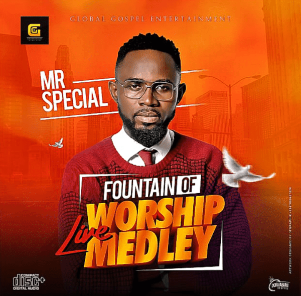 MUSIC: MR SPECIAL – FOUNTAIN OF LIFE WORSHIP MEDLEY