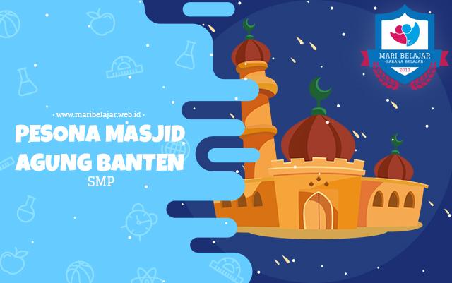 Mari Belajar - Pesona Masjid Agung Banten (27 April 2020)