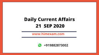 Daily Current Affairs 21   SEP 2020