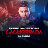 Quero dar certo na cachorrada – DJ Guuga