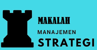makalah Manajemen Strategi