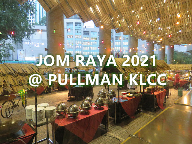 Pullman KLCC Ramadhan Buffet Review
