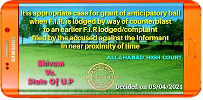It is appropriate case for grant of anticipatory bail when F.I.R. is lodged by way of counterblast to an earlier F.I.R lodged/complaint filed by the accused against the informant in near proximity of time