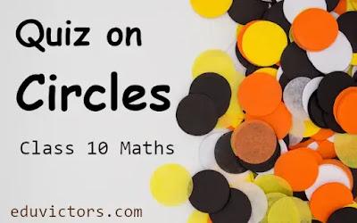 Quiz on Circles -  Class 10 Mathematics  (#class10Maths)(#CirclesQuiz)(#eduvictors)