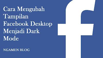 Cara Mengubah Facebook Desktop Menjadi Dark Mode