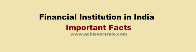 Financial Institutions in India - Important Fast Facts