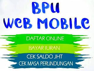 Layanan BPU Web Mobile untuk peserta BPJS TK/Jamsostek Mandiri