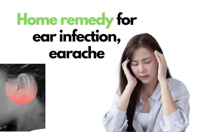 Home remedy for ear infection, earache