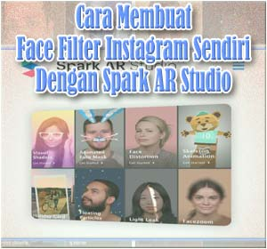 Cara Membuat Face Filter Instagram Sendiri Dengan Spark AR