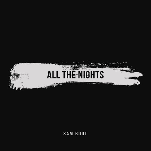 Sam Boot Unveils New Single 'All the Nights'