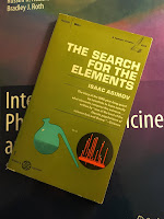 The Search For the Elements, by Isaac Asimov, superimposed on Intermediate Physics for Medicine and Biology.