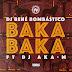 Dj Rene Bombastico Feat. Dj Aka-M - Baka Baka (Afro House)