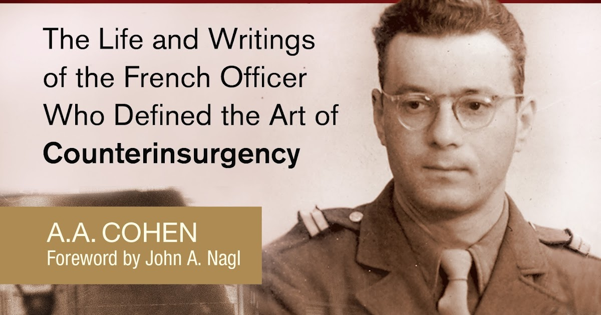 Galula: The Life and Writings of the French Officer Who Defined the Art of Counterinsurgency