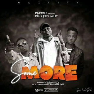 Dj Moore Ft. DIA x Jock Milly – Some More (Empty Verse)