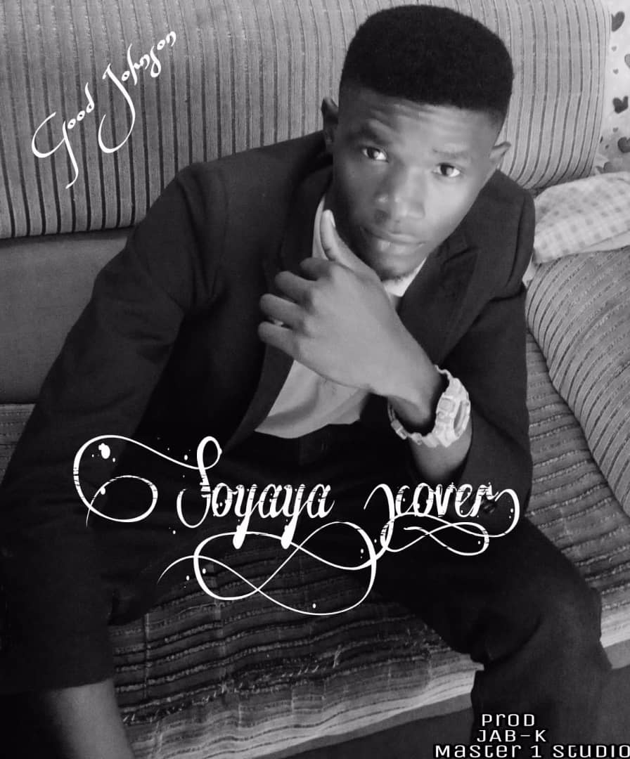 [Music] Good Johnson - Soyaya (Ed sheeran's cover) #Arewapublisize