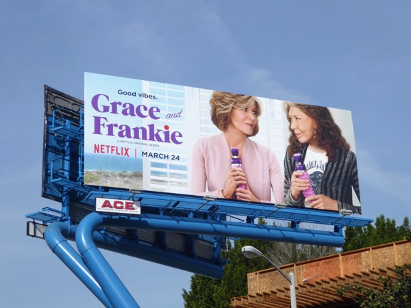 Grace and Frankie 3 good vibes billboard