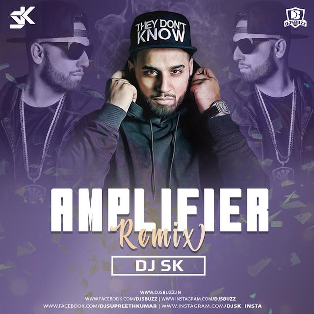 Amplifier (Remix) – DJ SK