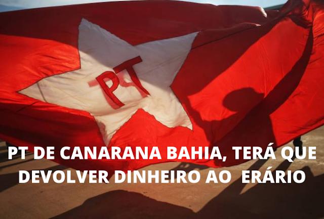 CANARANA: PT terá que devolver todo o dinheiro do Fundo Especial de Financiamento de Campanha - FEFC,  ao Erário