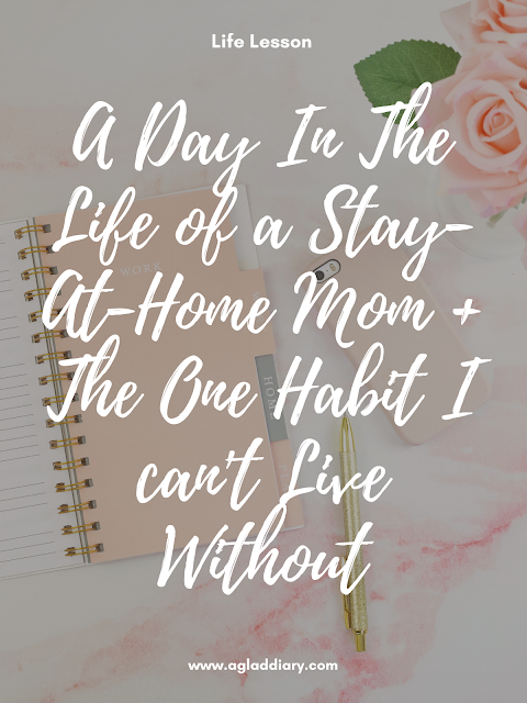 A Day In The Life of a Stay-At-Home Mom + The One Habit I can't Live Without