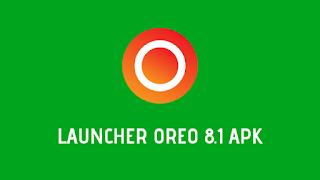 Launcher Oreo 8.1 - Apk Full