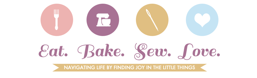 Eat. Bake. Sew. Love.