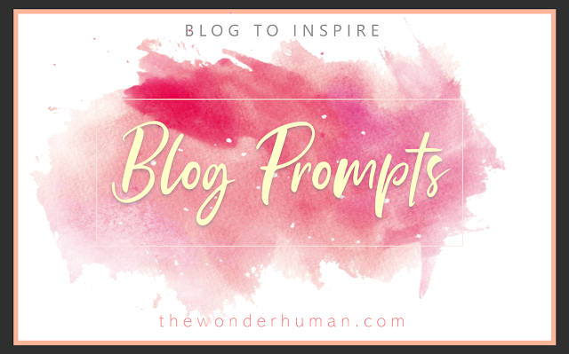 BLOG TO INSPIRE with #BLOGPROMPTS
