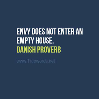 Envy does not enter an empty house