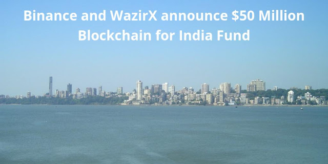 Binance and WazirX announce $50 Million Blockchain for India Fund