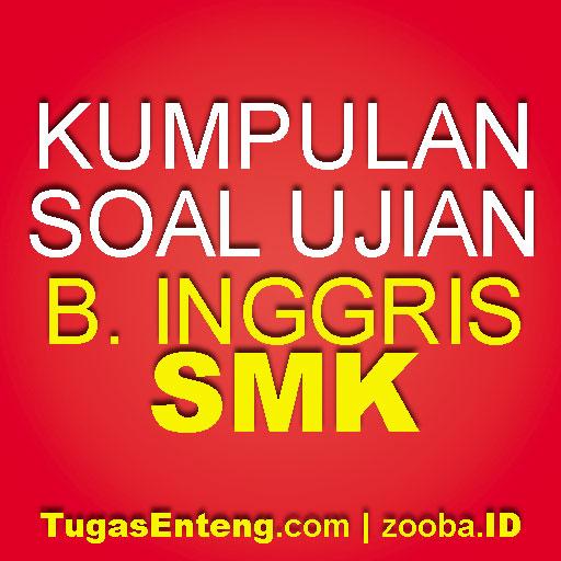 Soal UAS Gasal Bahasa Inggris SMK Kab. Pemalang Tahun 2018-2019