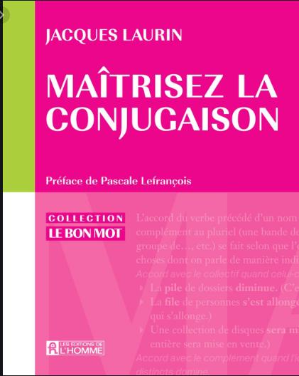 كتاب رائع للإتقان تصريف الأفعال باللغة الفرنسية Maîtrisez la conjugaison