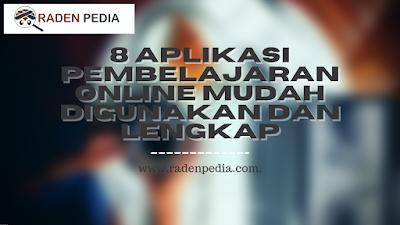 8 Aplikasi Pembelajaran Online Mudah digunakan dan Lengkap - www.radenpedia.com