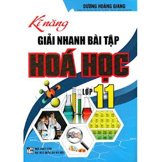 Kĩ Năng Giải Nhanh Bài Tập Hóa Học Lớp 11 ebook PDF-EPUB-AWZ3-PRC-MOBI