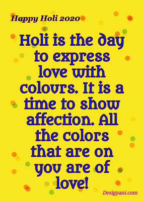 Holi is the day to express, Happy Holi
