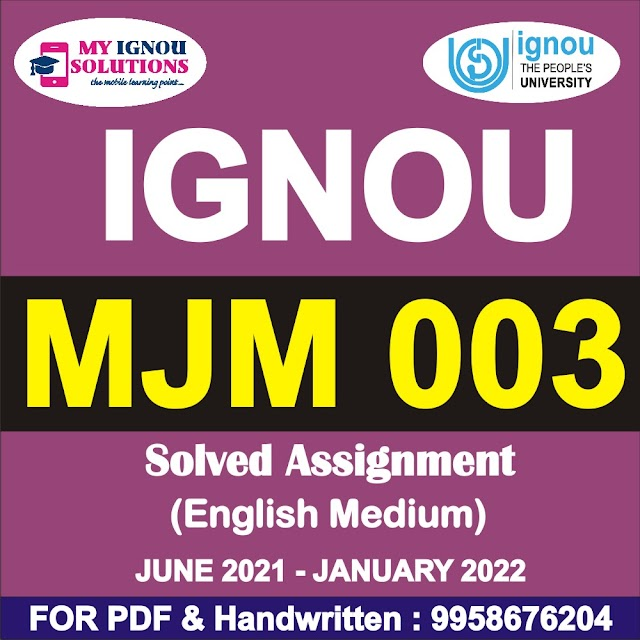 MJM 003 Solved Assignment 2021-22
