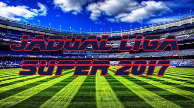 Jadual dan Keputusan Perlawanan Liga Super 2017