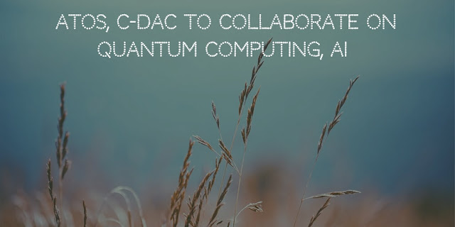 Atos, C-DAC to advance Quantum Computing, AI and Exascale Computing in India