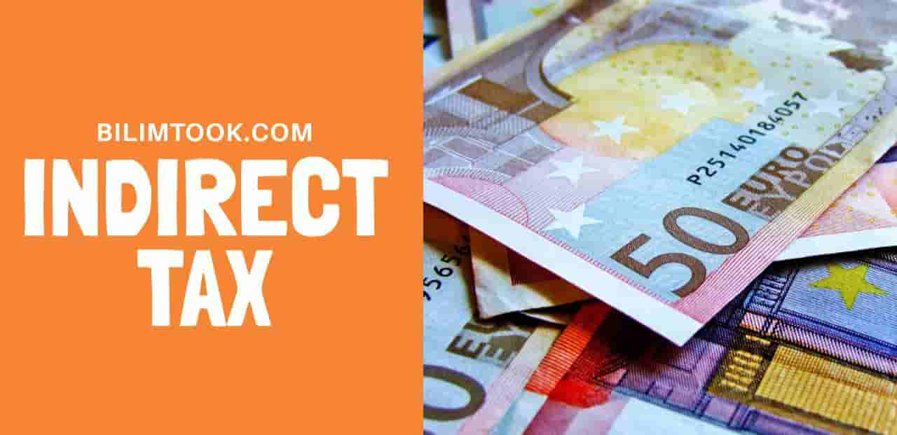 What is indirect tax?