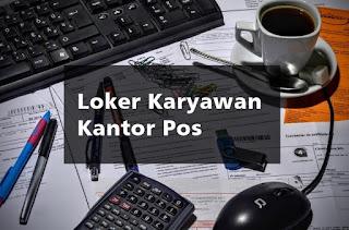 Loker Karyawan Jaga Loket Kantor Pos