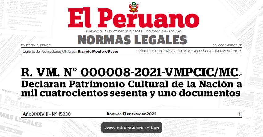 R. VM. N° 000008-2021-VMPCIC/MC.- Declaran Patrimonio Cultural de la Nación a mil cuatrocientos sesenta y uno documentos