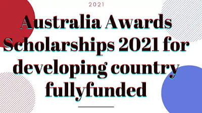 Australia Awards Scholarships 2021 for developing country fullyfunded